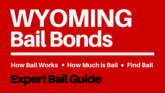 Wyoming Bail Bonds - How Bail Works in WY, How Much Bail Costs, Find Bail Bonds Nearby