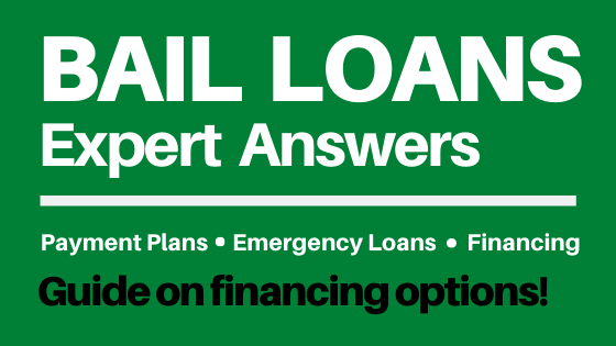 Bail Bond Loans, Financing - Emergency Loans, Lenders, Cash Advance, Payment Plans